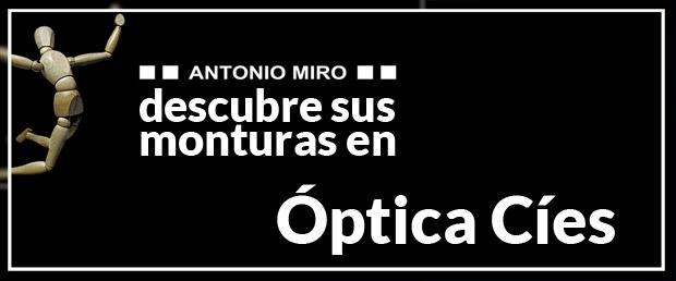 Monturas Antonio Miró en Óptica Cíes